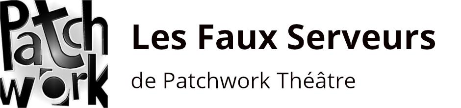 Les Faux Serveurs de Patchwork Théâtre